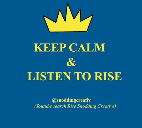 Keep Calm & Listen to Rise